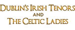 Dublin's Irish Tenors and the Celtic Ladies - Branson, MO Logo