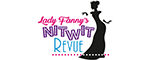 "Sweet Fanny Adams Presents ""Lady Fanny's Nitwit Revue"" Logo"
