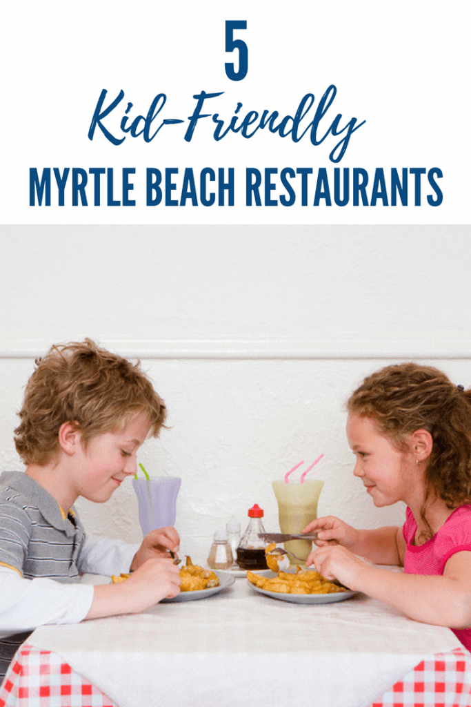 Kid-Friendly Restaurants in Myrtle Beach